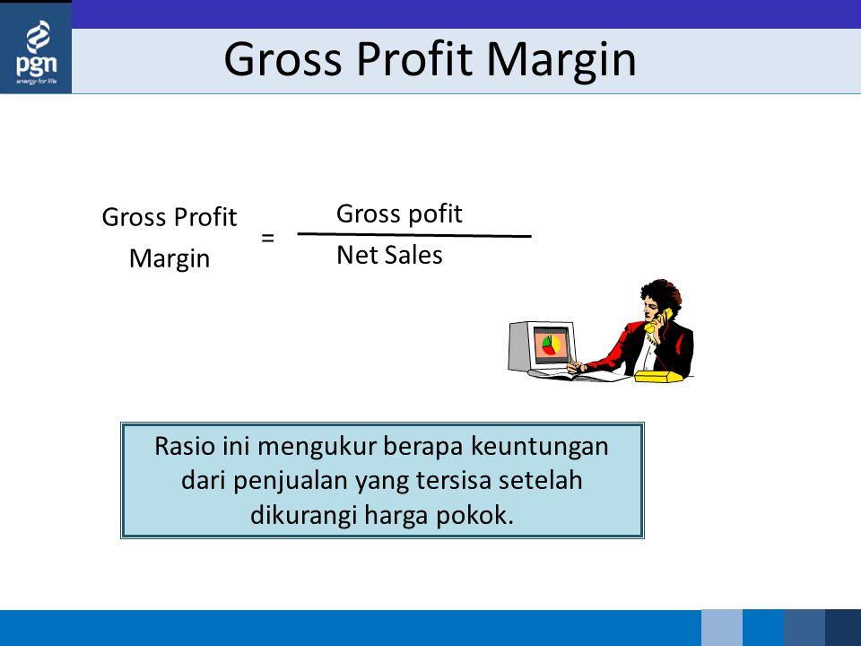Gross Profit Margin Gross pofit Gross Profit Net Sales Margin =