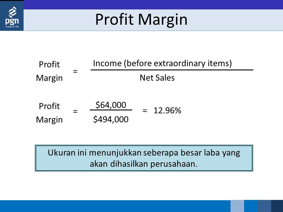 Profit Margin Profit Margin Income (before extraordinary items)