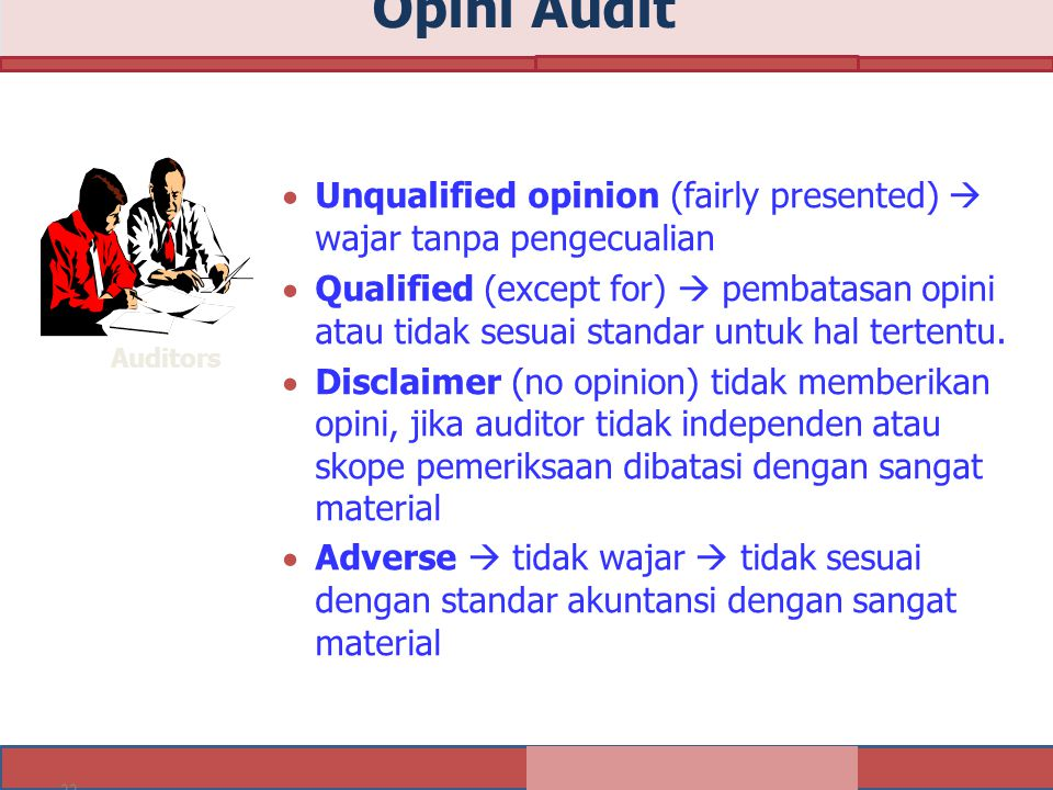 Opini Audit Auditors. Unqualified opinion (fairly presented)  wajar tanpa pengecualian.