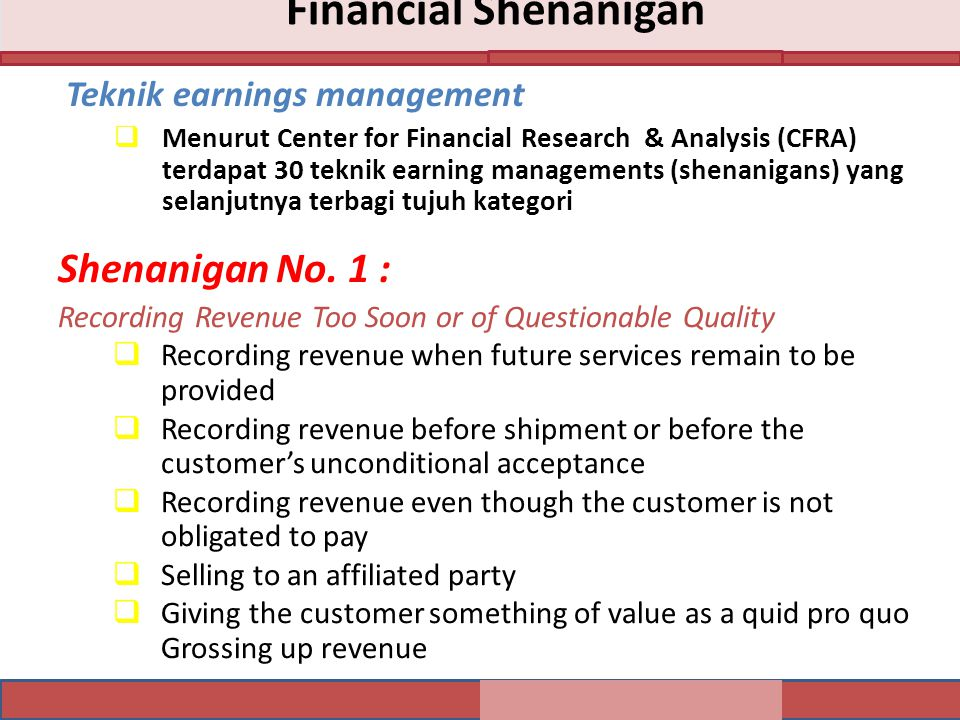 Financial Shenanigan Shenanigan No. 1 : Teknik earnings management