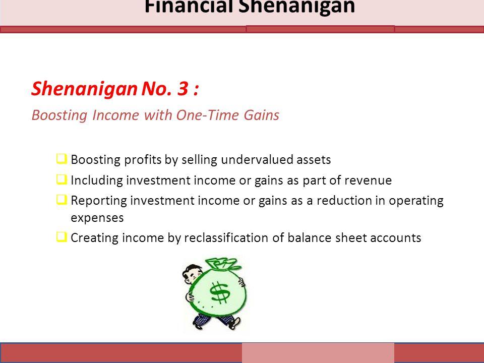 Financial Shenanigan Shenanigan No. 3 :