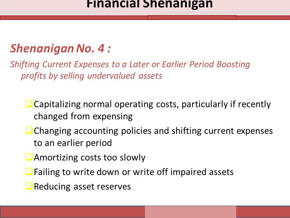 Financial Shenanigan Shenanigan No. 4 :