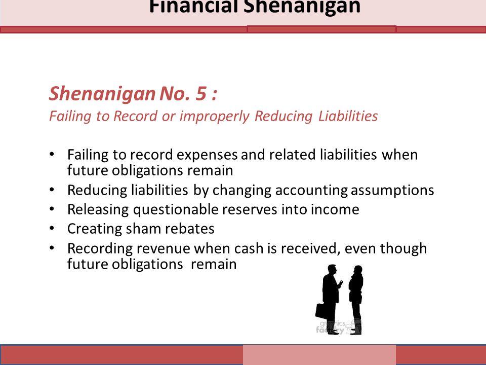 Financial Shenanigan Shenanigan No. 5 :