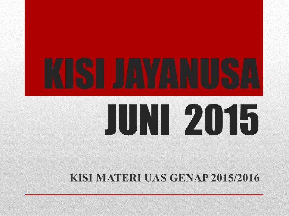 KISI JAYANUSA JUNI 2015 KISI MATERI UAS GENAP 2015/2016