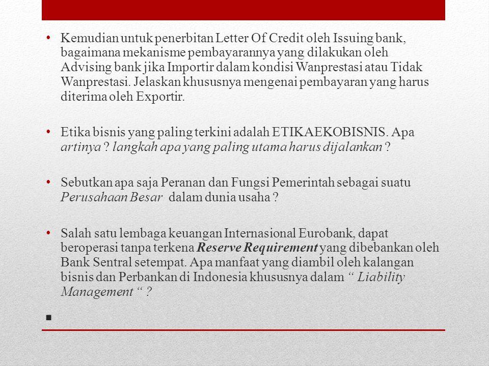 Kemudian untuk penerbitan Letter Of Credit oleh Issuing bank, bagaimana mekanisme pembayarannya yang dilakukan oleh Advising bank jika Importir dalam kondisi Wanprestasi atau Tidak Wanprestasi. Jelaskan khususnya mengenai pembayaran yang harus diterima oleh Exportir.