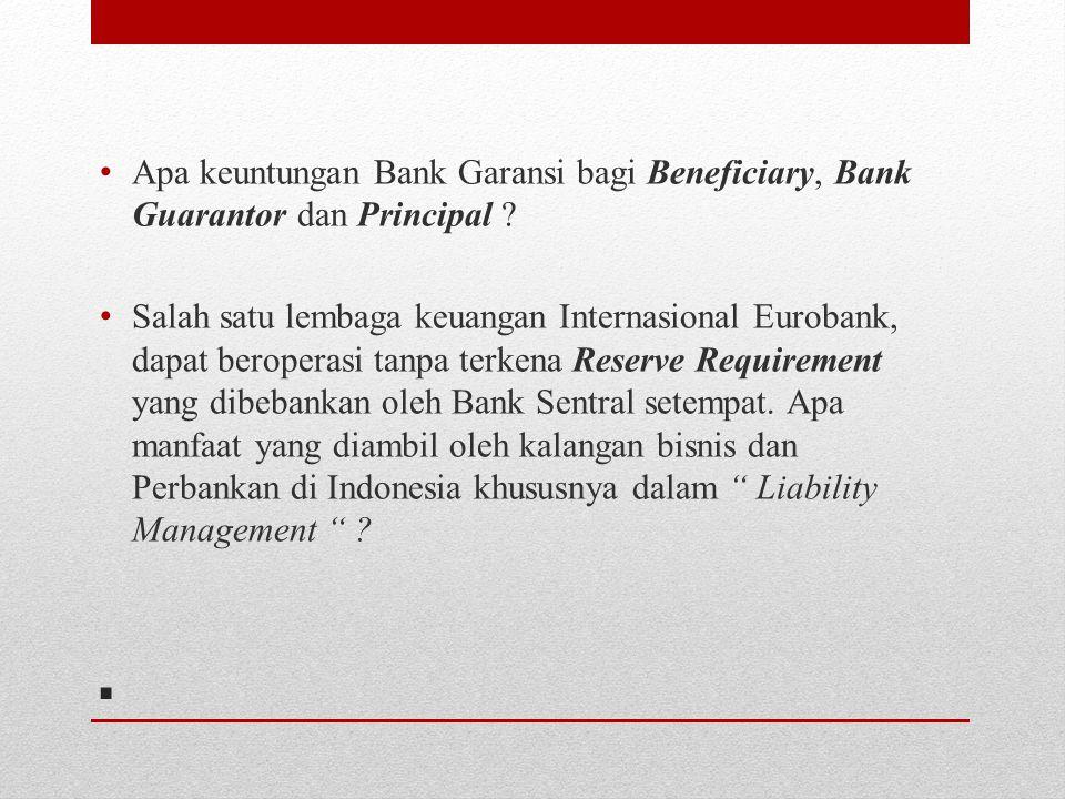 Apa keuntungan Bank Garansi bagi Beneficiary, Bank Guarantor dan Principal