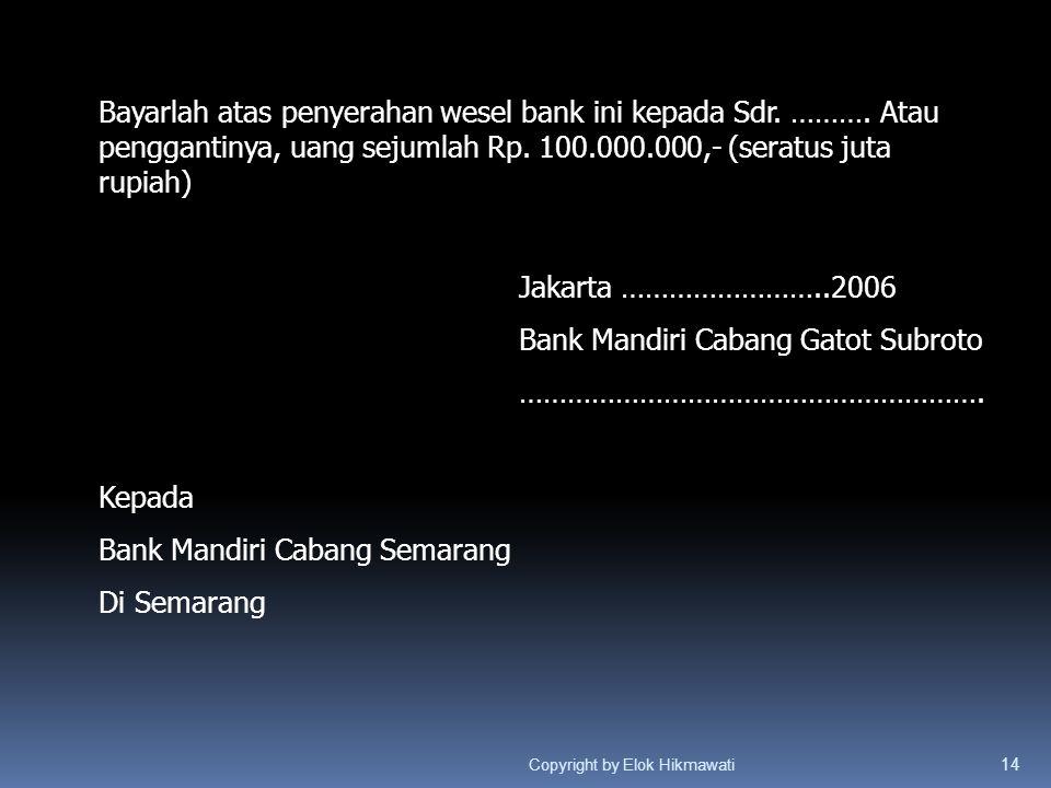 Bank Mandiri Cabang Gatot Subroto ………………………………………………….