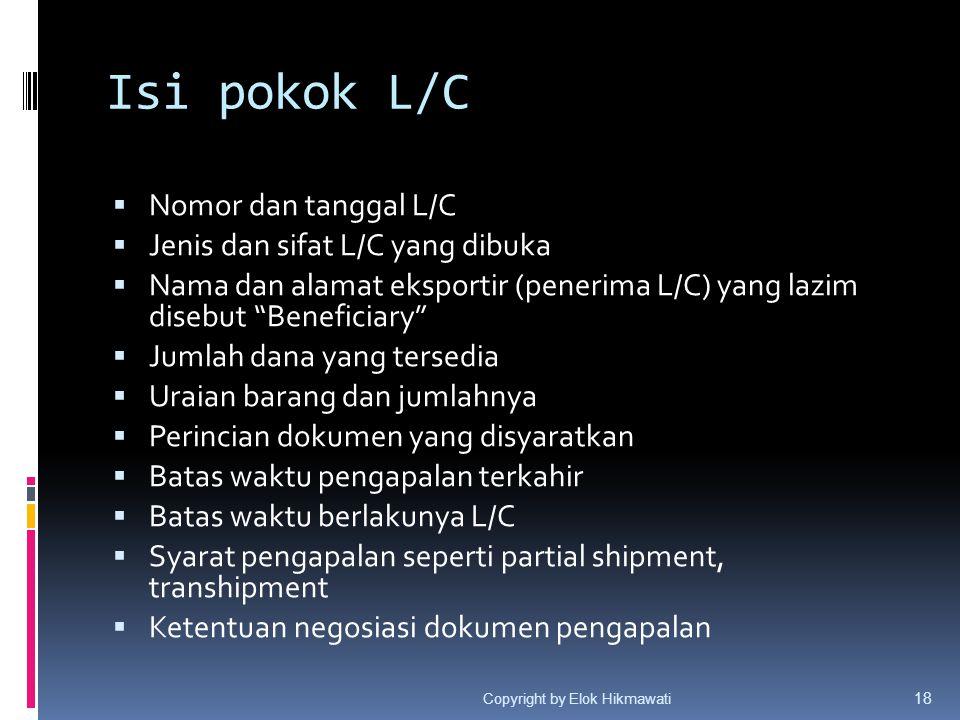 Isi pokok L/C Nomor dan tanggal L/C Jenis dan sifat L/C yang dibuka