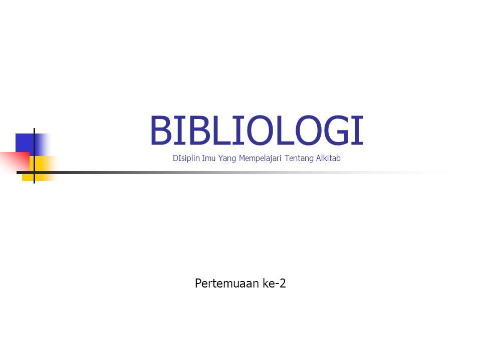 BIBLIOLOGI DIsiplin Imu Yang Mempelajari Tentang Alkitab