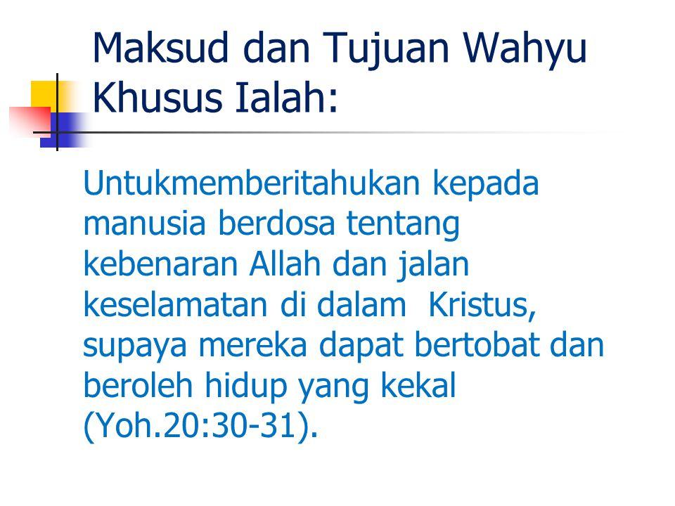 Maksud dan Tujuan Wahyu Khusus Ialah: