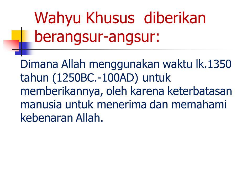 Wahyu Khusus diberikan berangsur-angsur: