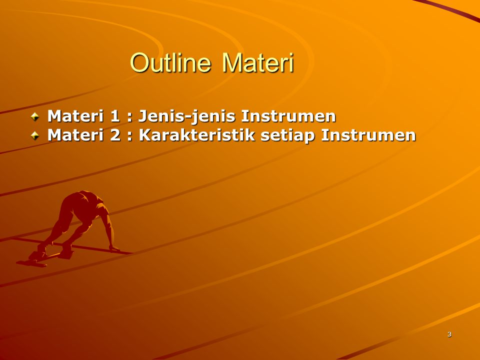 Outline Materi Materi 1 : Jenis-jenis Instrumen