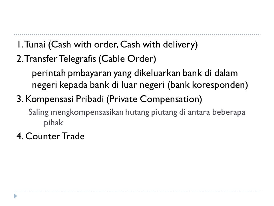 1. Tunai (Cash with order, Cash with delivery)