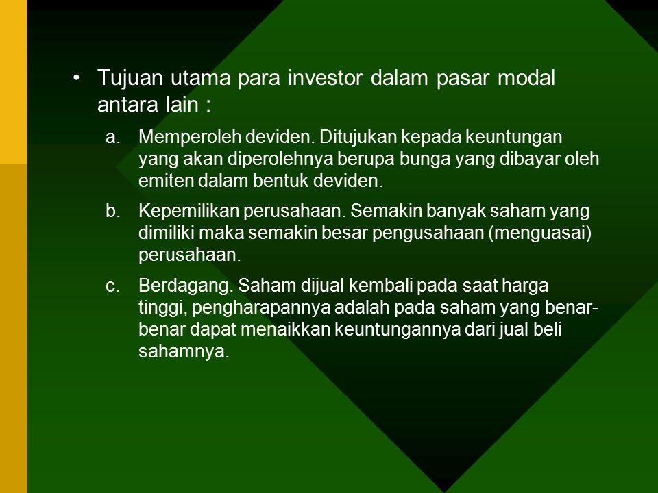 Tujuan utama para investor dalam pasar modal antara lain :
