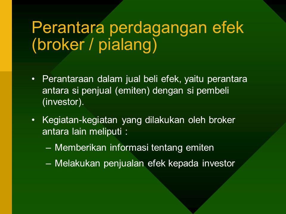 Perantara perdagangan efek (broker / pialang)