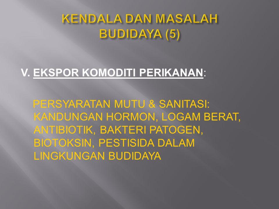 KENDALA DAN MASALAH BUDIDAYA (5)