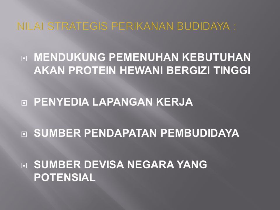 NILAI STRATEGIS PERIKANAN BUDIDAYA :