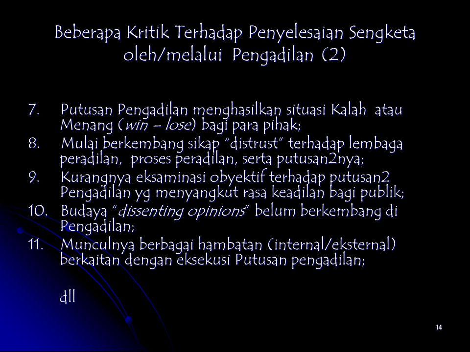 Beberapa Kritik Terhadap Penyelesaian Sengketa oleh/melalui Pengadilan (2)