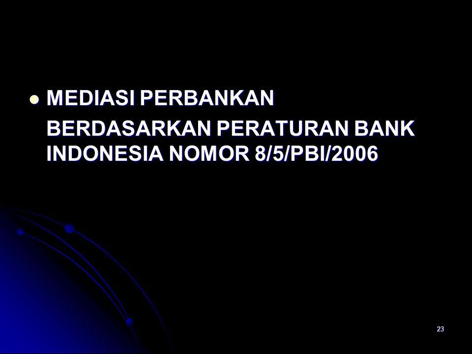 MEDIASI PERBANKAN BERDASARKAN PERATURAN BANK INDONESIA NOMOR 8/5/PBI/2006