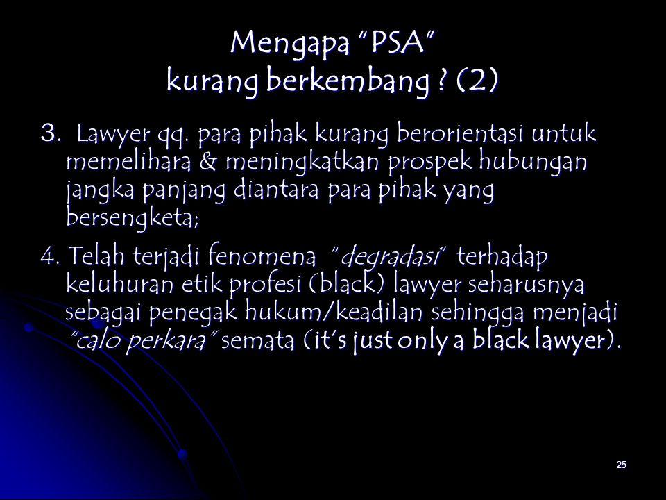 Mengapa PSA kurang berkembang (2)