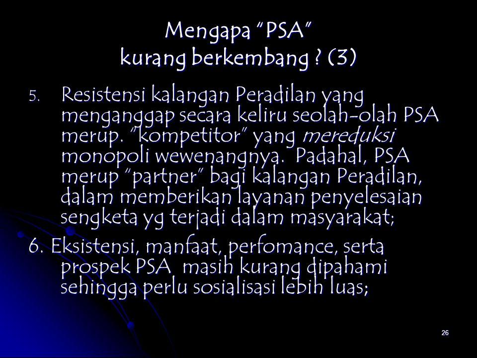 Mengapa PSA kurang berkembang (3)
