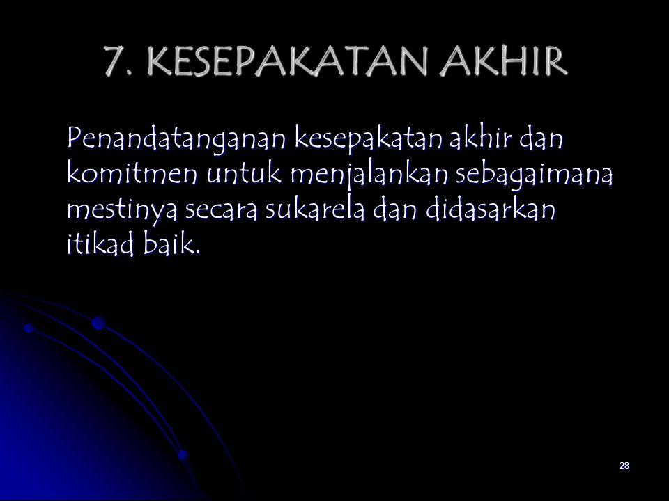7. KESEPAKATAN AKHIR