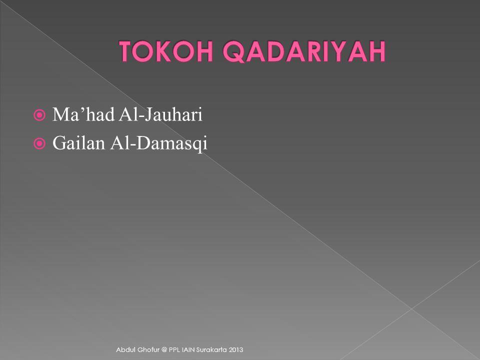 TOKOH QADARIYAH Ma'had Al-Jauhari Gailan Al-Damasqi