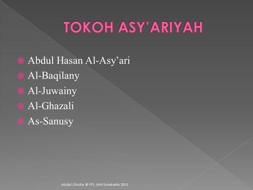 TOKOH ASY'ARIYAH Abdul Hasan Al-Asy'ari Al-Baqilany Al-Juwainy