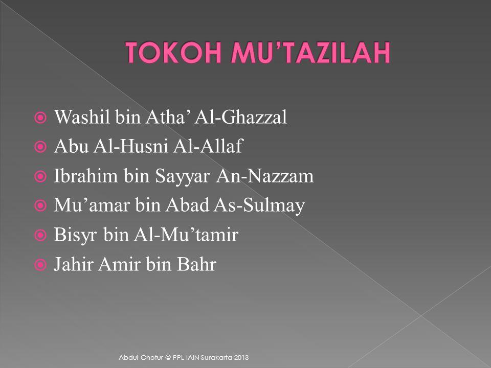 TOKOH MU'TAZILAH Washil bin Atha' Al-Ghazzal Abu Al-Husni Al-Allaf