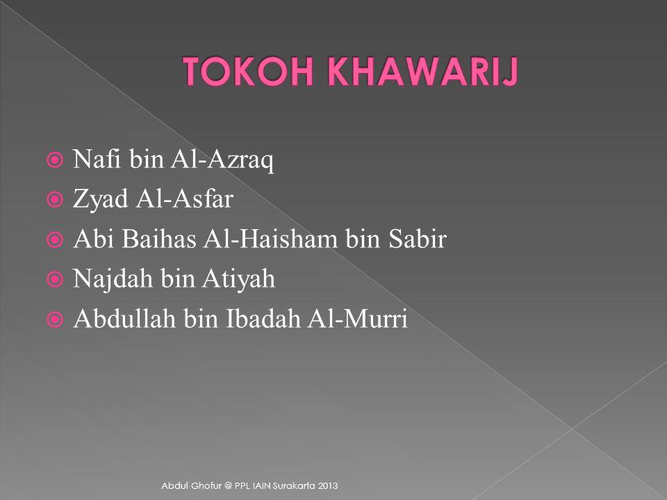 TOKOH KHAWARIJ Nafi bin Al-Azraq Zyad Al-Asfar