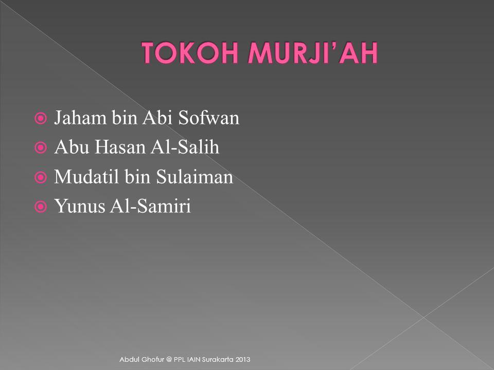 TOKOH MURJI'AH Jaham bin Abi Sofwan Abu Hasan Al-Salih