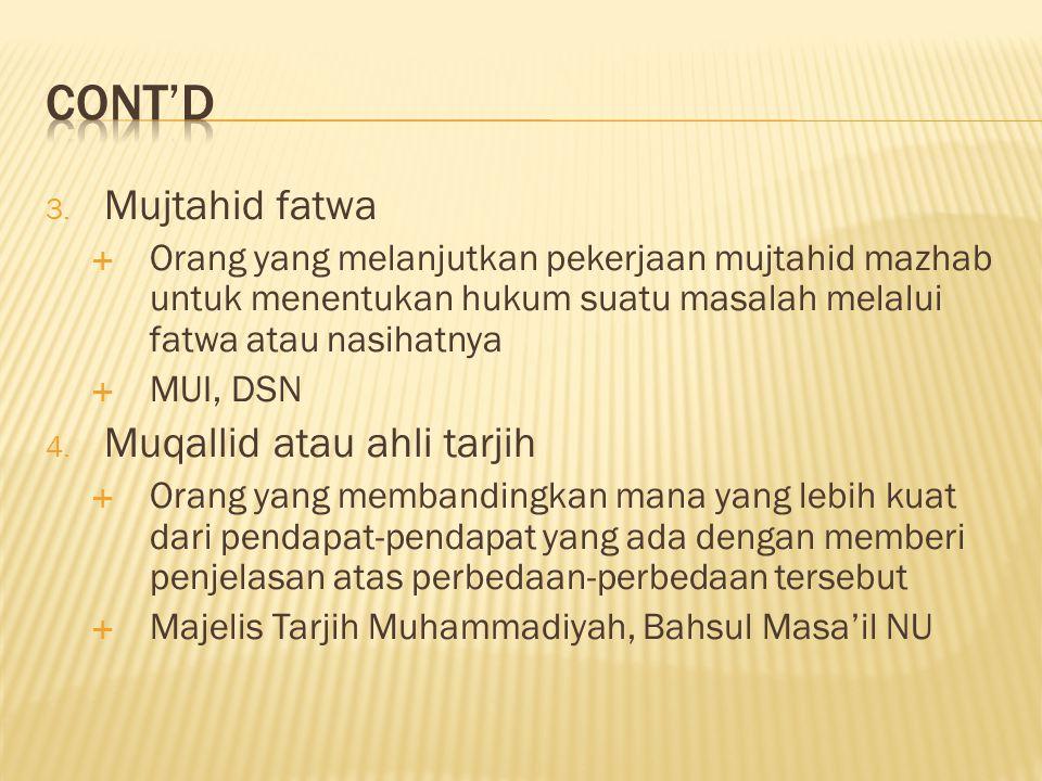 Cont'd Mujtahid fatwa Muqallid atau ahli tarjih