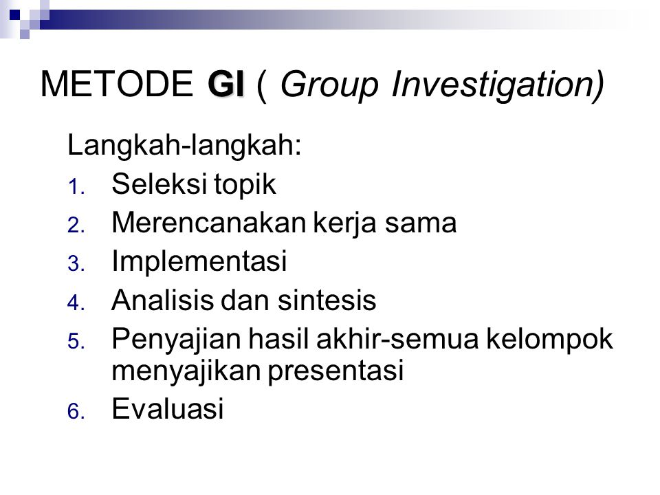 METODE GI ( Group Investigation)