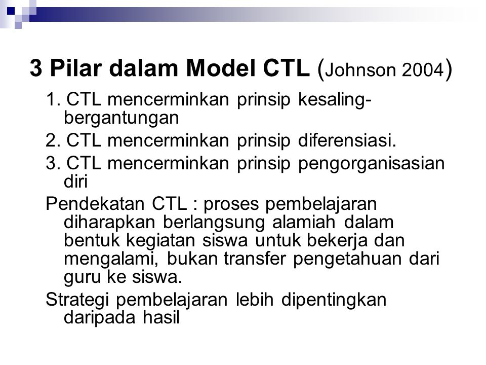 3 Pilar dalam Model CTL (Johnson 2004)