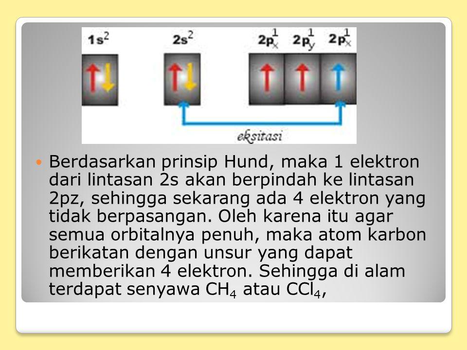 Berdasarkan prinsip Hund, maka 1 elektron dari lintasan 2s akan berpindah ke lintasan 2pz, sehingga sekarang ada 4 elektron yang tidak berpasangan.