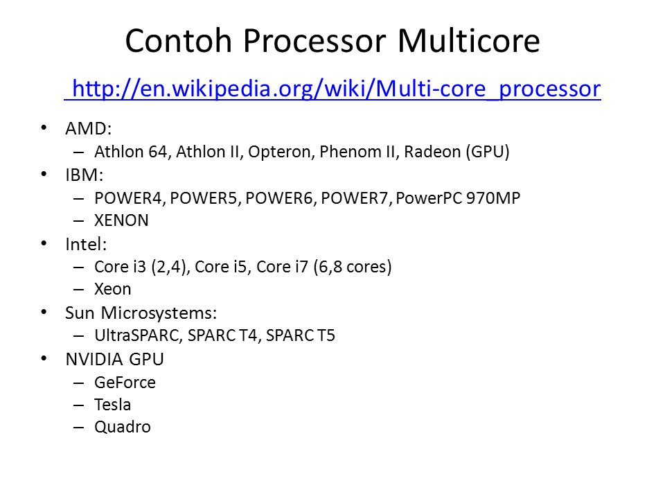 Contoh Processor Multicore http://en. wikipedia