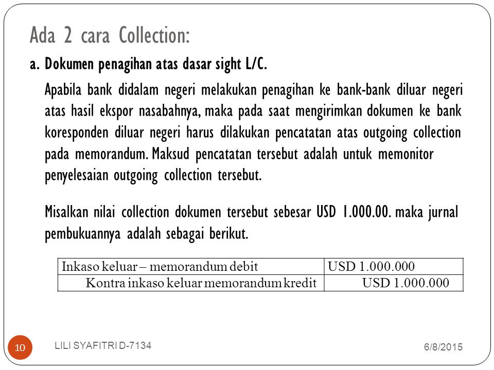 Ada 2 cara Collection: a. Dokumen penagihan atas dasar sight L/C.