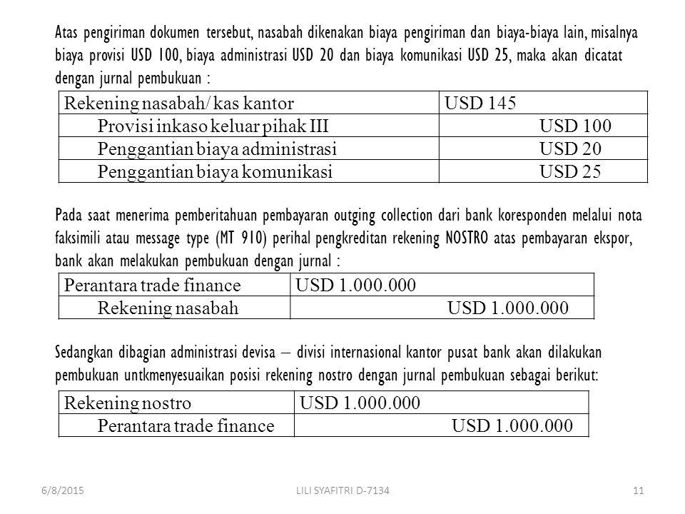 Rekening nasabah/ kas kantor USD 145 Provisi inkaso keluar pihak III