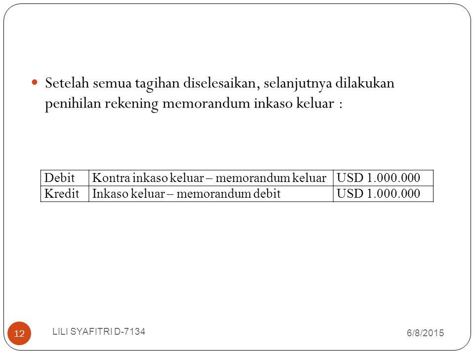 Setelah semua tagihan diselesaikan, selanjutnya dilakukan penihilan rekening memorandum inkaso keluar :