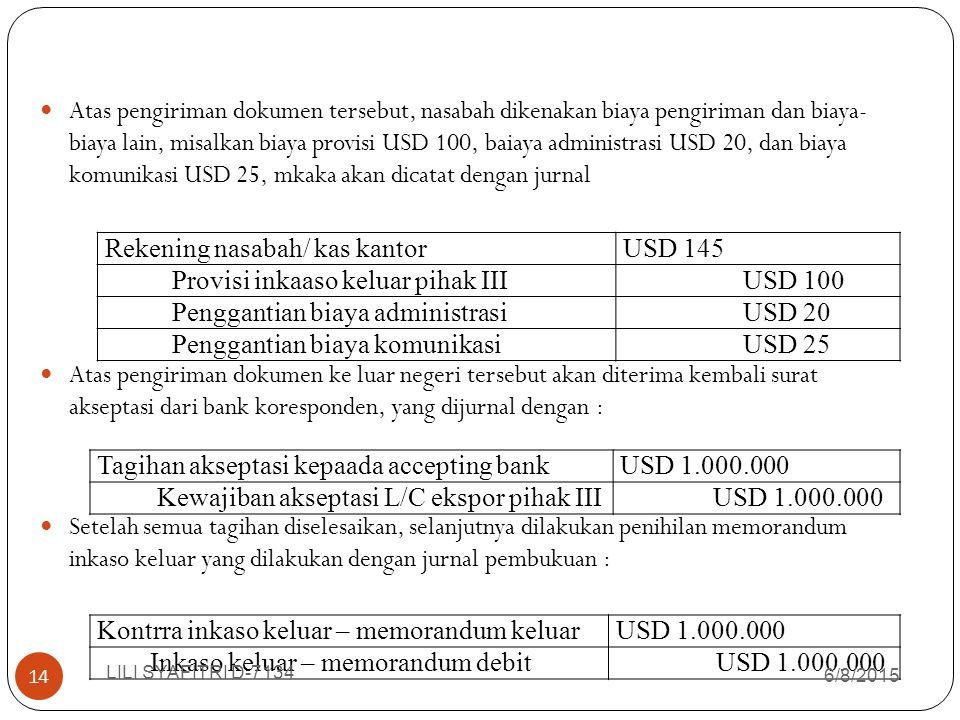 Rekening nasabah/ kas kantor USD 145 Provisi inkaaso keluar pihak III