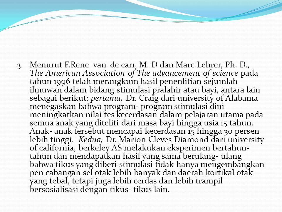 3. Menurut F. Rene van de carr, M. D dan Marc Lehrer, Ph. D