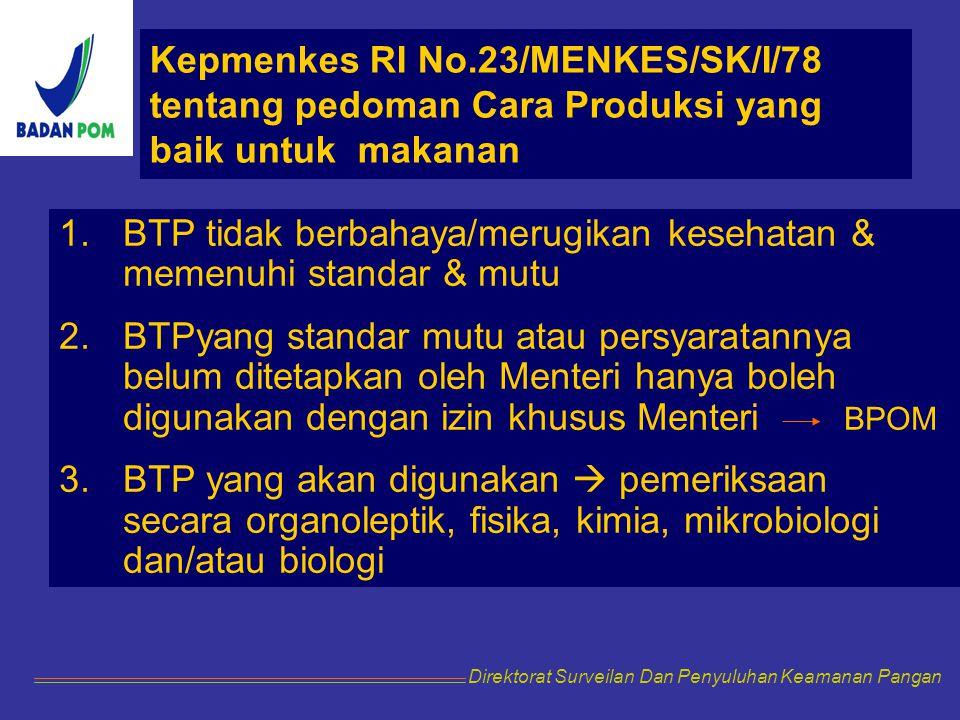 BTP tidak berbahaya/merugikan kesehatan & memenuhi standar & mutu