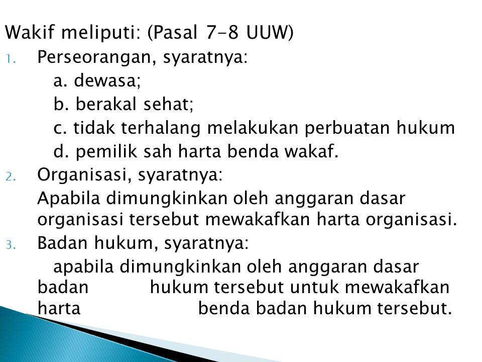 Wakif meliputi: (Pasal 7-8 UUW)
