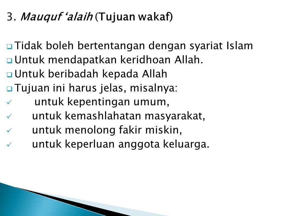 3. Mauquf 'alaih (Tujuan wakaf)