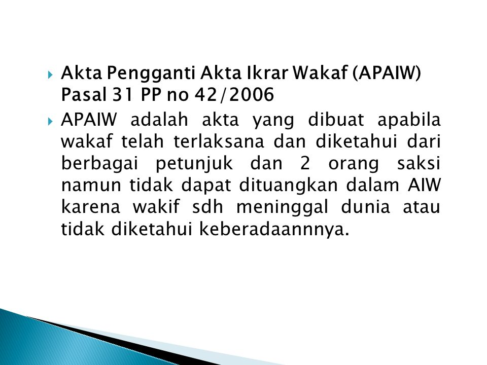 Akta Pengganti Akta Ikrar Wakaf (APAIW) Pasal 31 PP no 42/2006