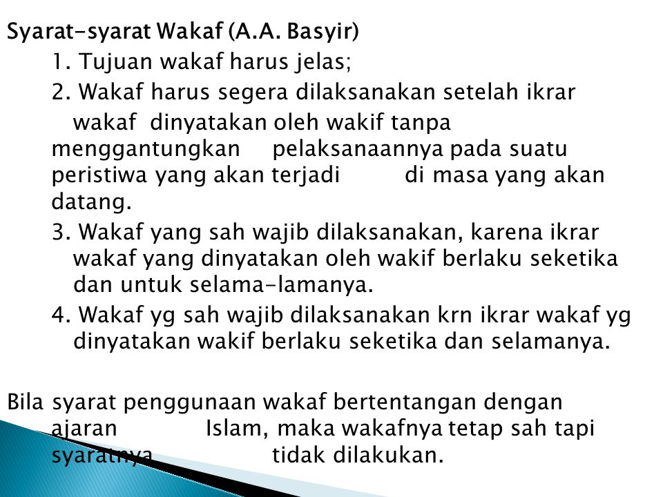 Syarat-syarat Wakaf (A. A. Basyir) 1. Tujuan wakaf harus jelas; 2
