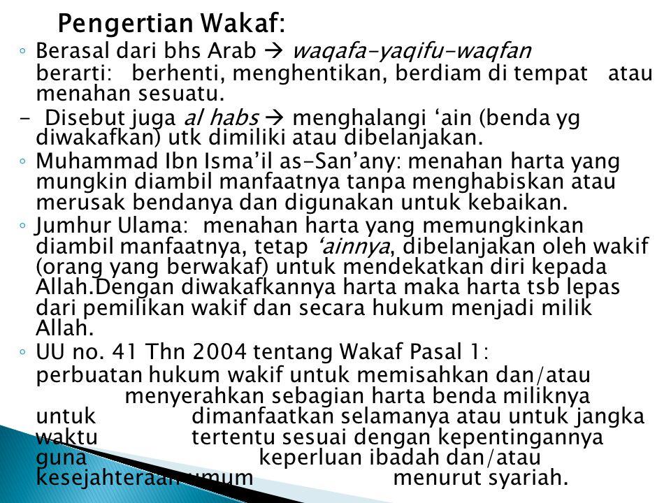 Pengertian Wakaf: Berasal dari bhs Arab  waqafa-yaqifu-waqfan