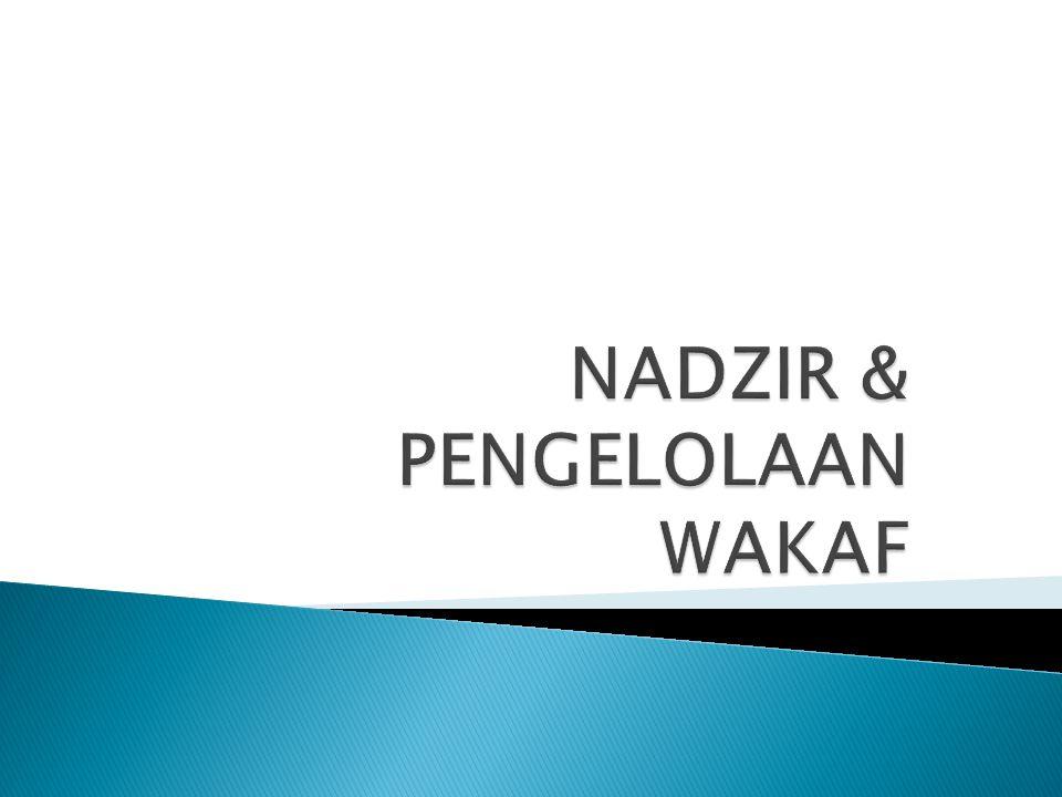 NADZIR & PENGELOLAAN WAKAF