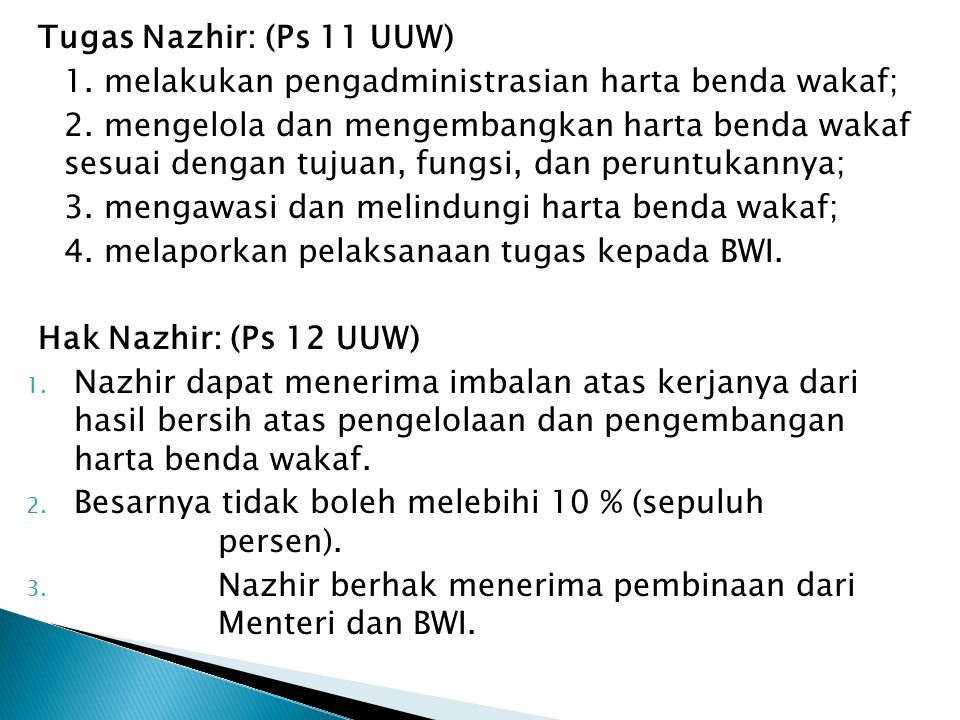 Tugas Nazhir: (Ps 11 UUW) 1. melakukan pengadministrasian harta benda wakaf;