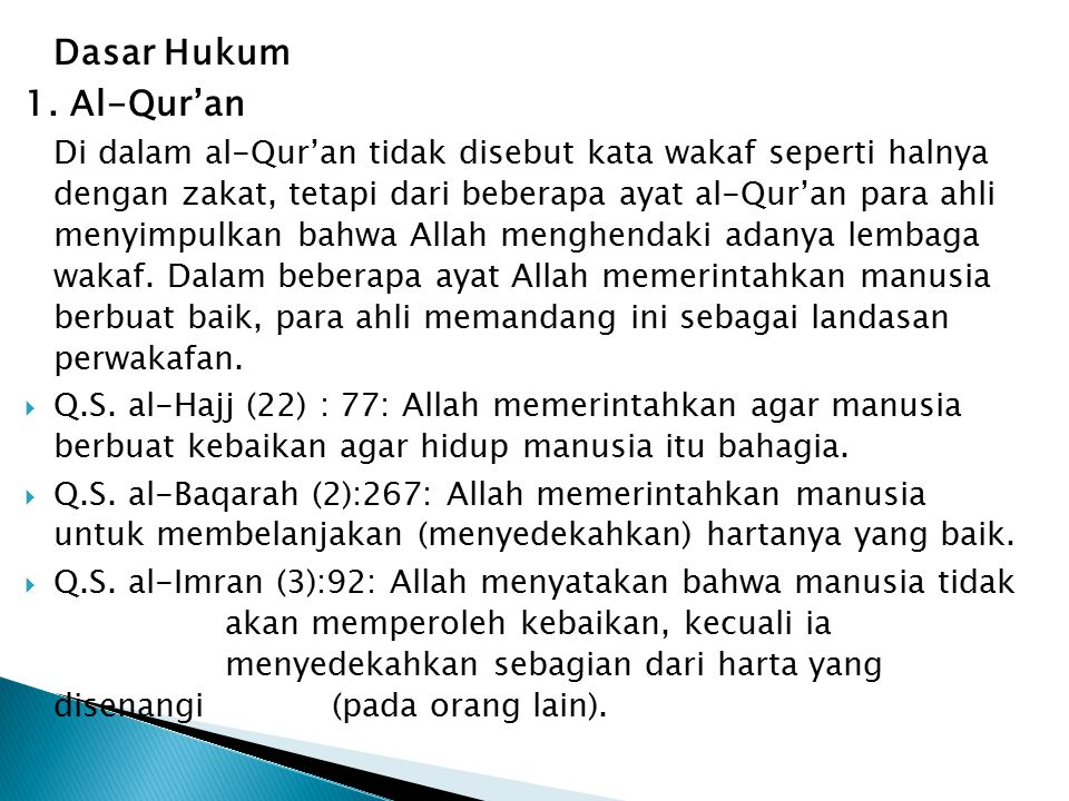 Dasar Hukum 1. Al-Qur'an.